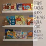 How to make front facing bookshelves perfect for a kids' room