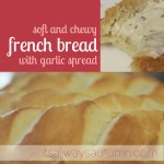 cook: soft and chewy french bread with garlicspread