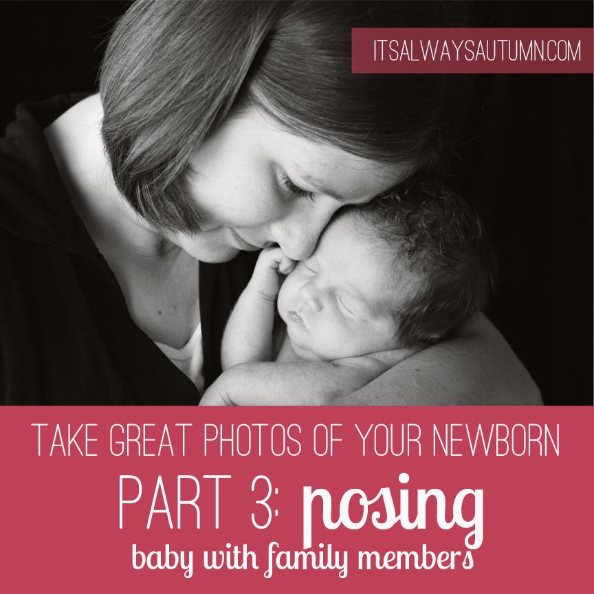 Part 1 The Basics Newborn Photography Tips