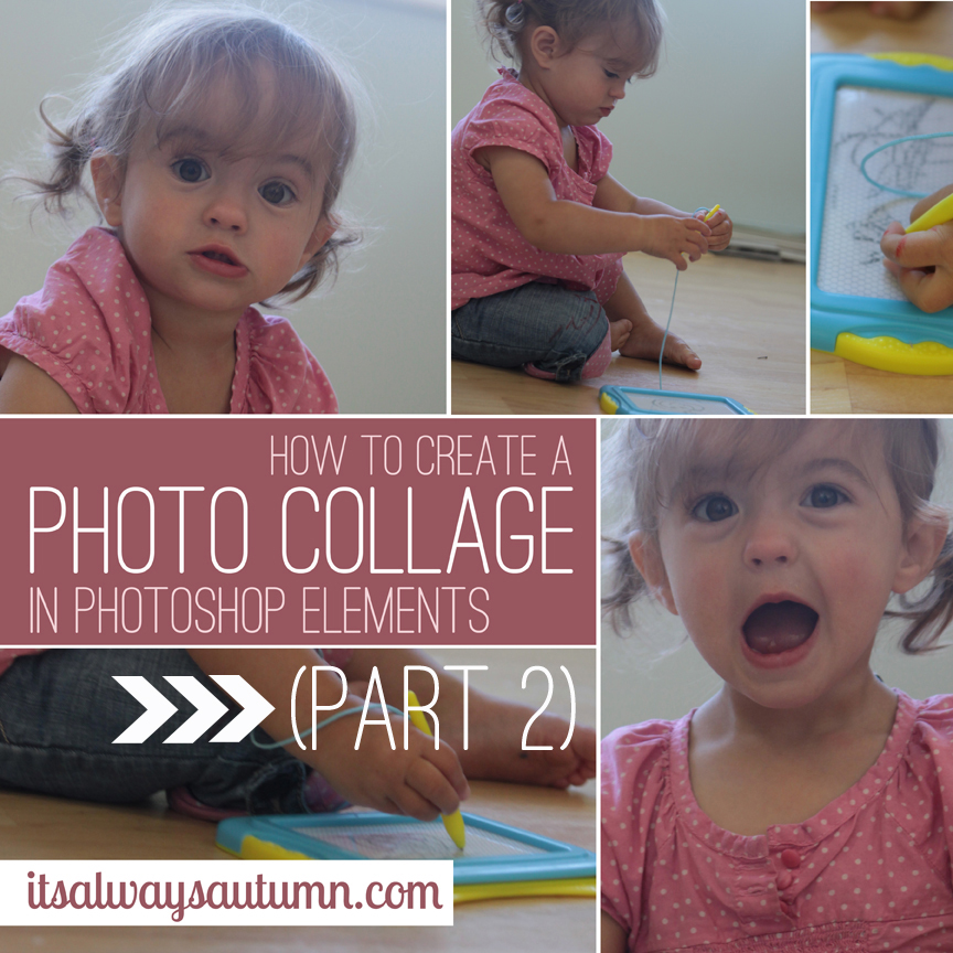 photograph: creating a photo collage in Photoshop Elements {part 2}