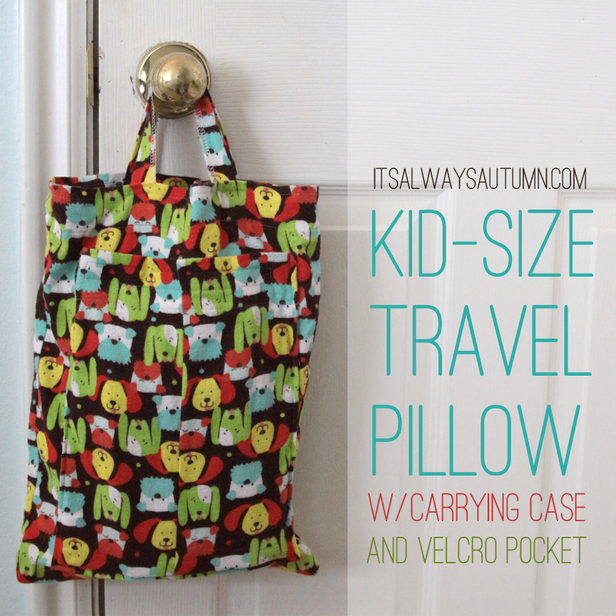 Kid Size Travel Pillows With Carrying Case And Velcro Pocket It S Always Autumn