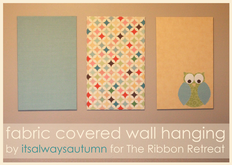 Cloth Wall Hangings make: simple fabric covered wall hanging - it's always autumn