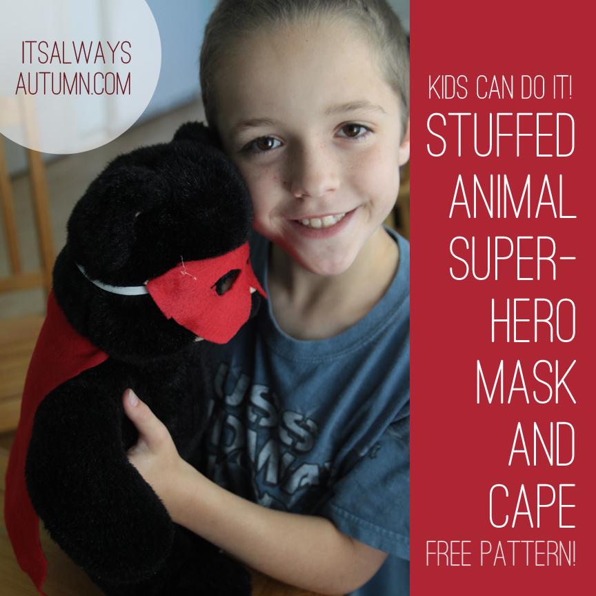 {kids can do it!} stuffed animal superhero mask andcape