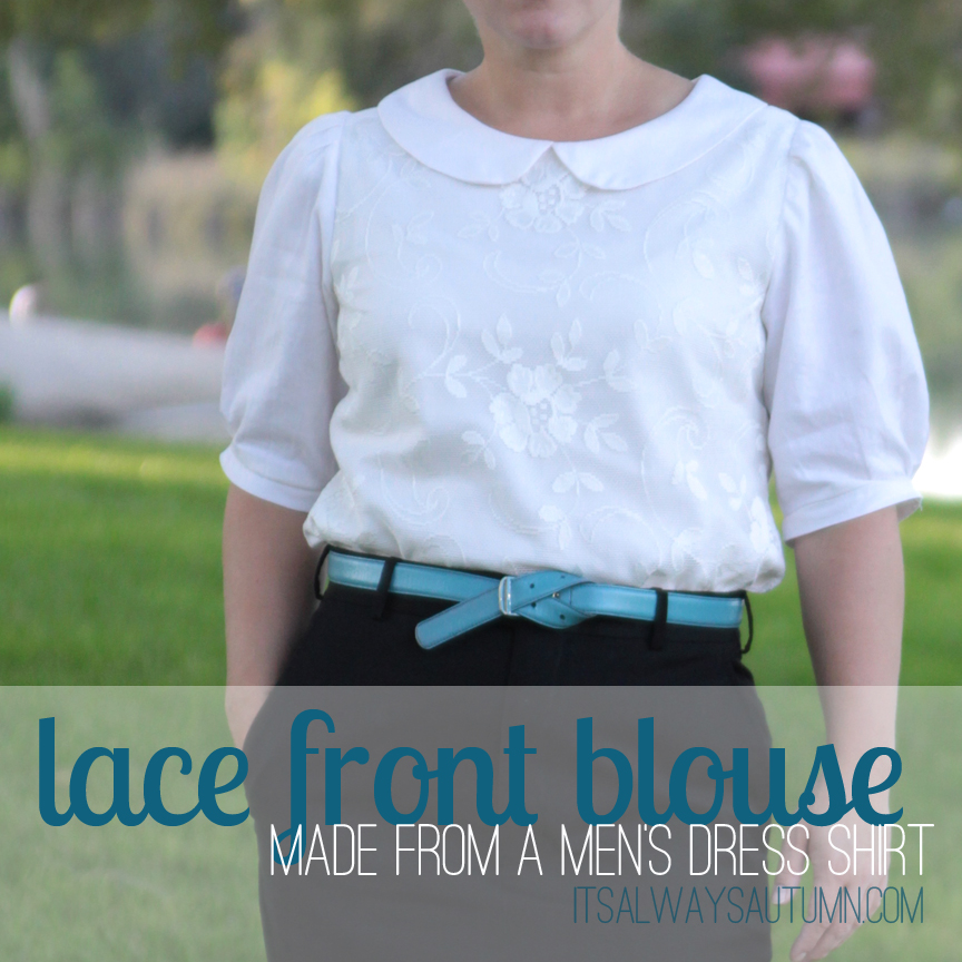 lace front blouse {refashioned from a men's buttondown}