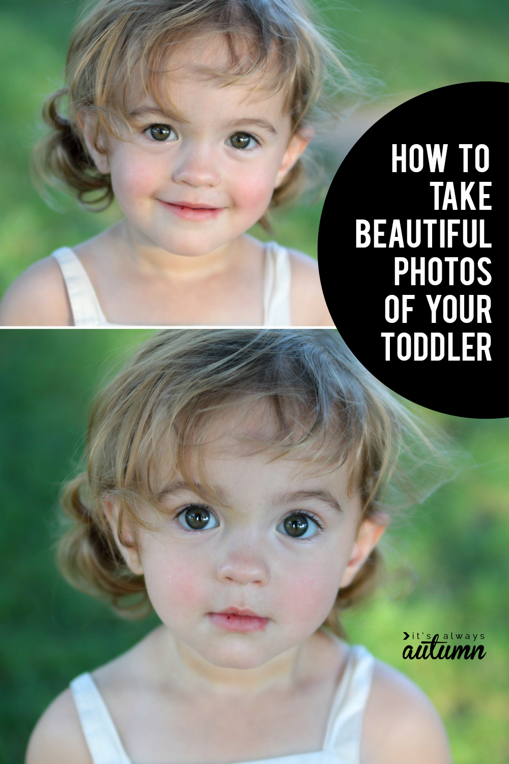 Top ten toddler photography tips so you can take gorgeous pictures of your toddler