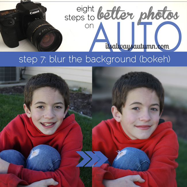 8 steps to better photos on AUTO {step 7: blur thebackground}