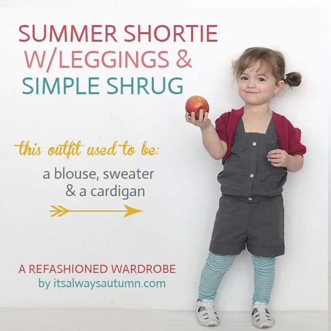 summer shortie and simple shrug {refashionedwardrobe}