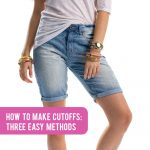 Make the perfect cut off jeans in 15 minutes! {cuffed, hemmed, or frayed}