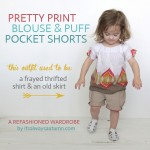 pretty print blouse & puff pocket shorts {a refashioned wardrobe}