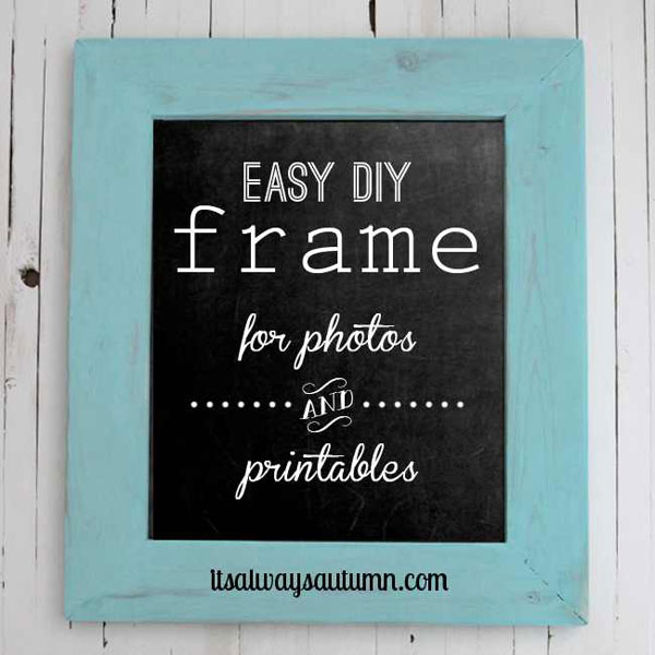 how to build a diy wood frame for photos and printables its always autumn