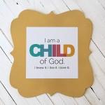 """I am a Child of God"" free printable"