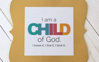"""I am a Child of God"" free printable"