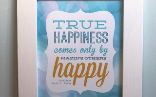 """true happiness"" free LDS quote printable"