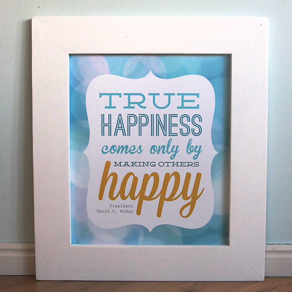 """""""true happiness"""" free LDS quote printable - It's Always Autumn"""