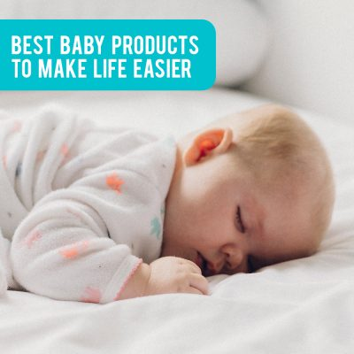 20 best baby products that will make your life so much easier!