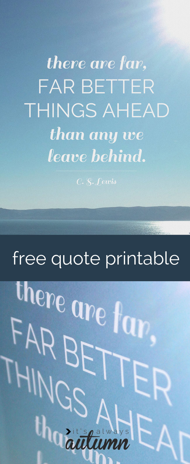 Free Cs Lewis Quote Printable Far Better Things Ahead Its