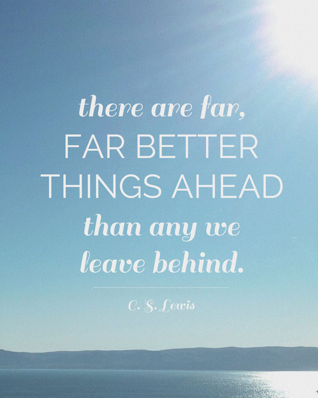Free CS Lewis Quote Printable Far Better Things Ahead It's Beauteous Cs Lewis Quotes On Life