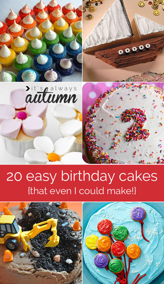 Easy Homemade Birthday Cake Decorating Ideas : 20 easy-to-decorate birthday cakes (that even I canot mess ...