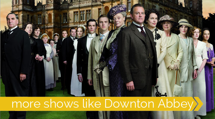 more shows movies series like downtown abbey