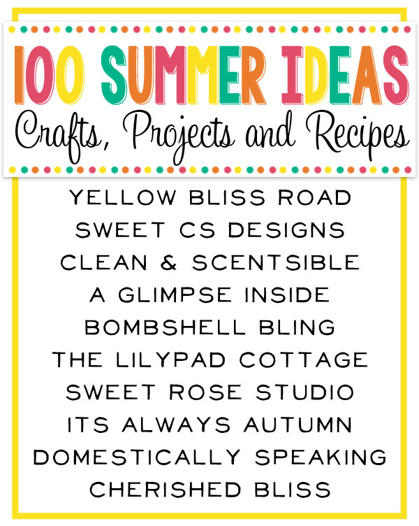 100 summer crafts activities projects recipes and