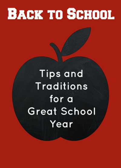 Tips-and-Traditions-for-a-Great-School-Year