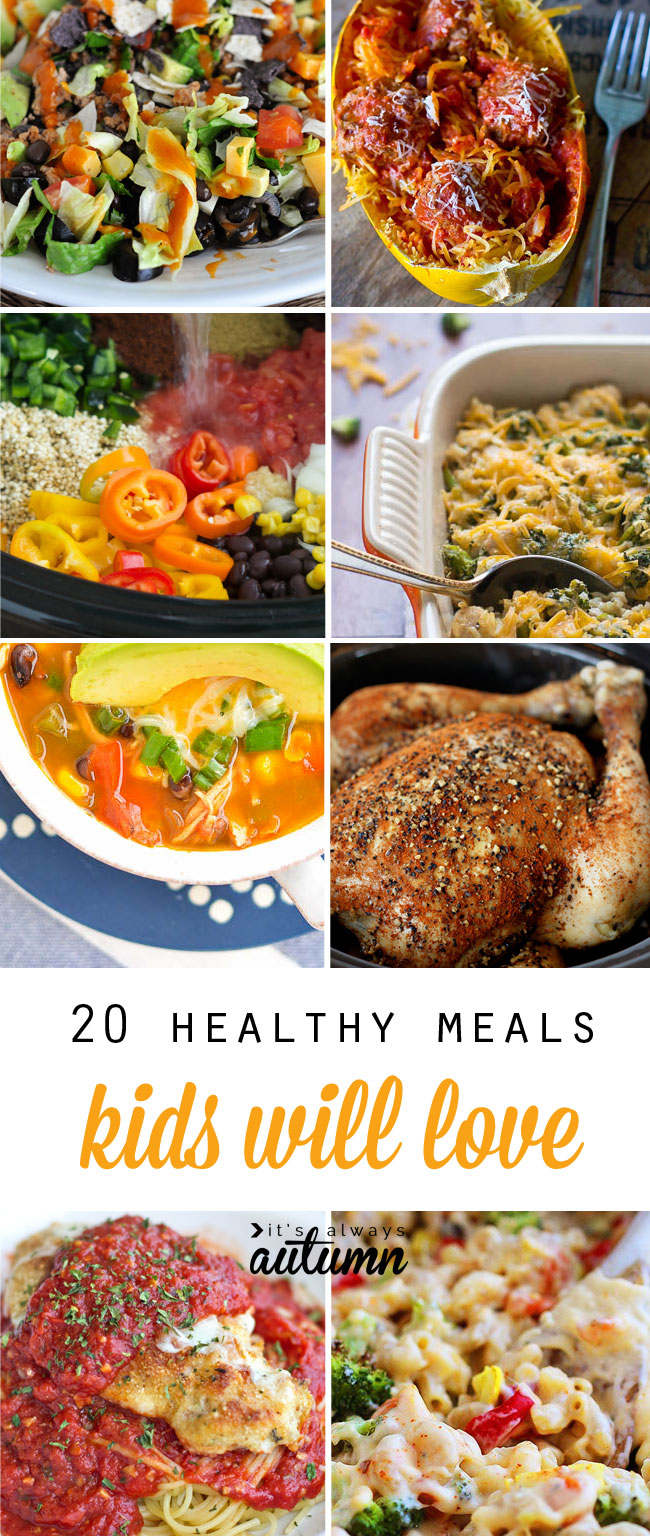 20 healthy easy recipes your kids will actually want to for Dinner main course recipes
