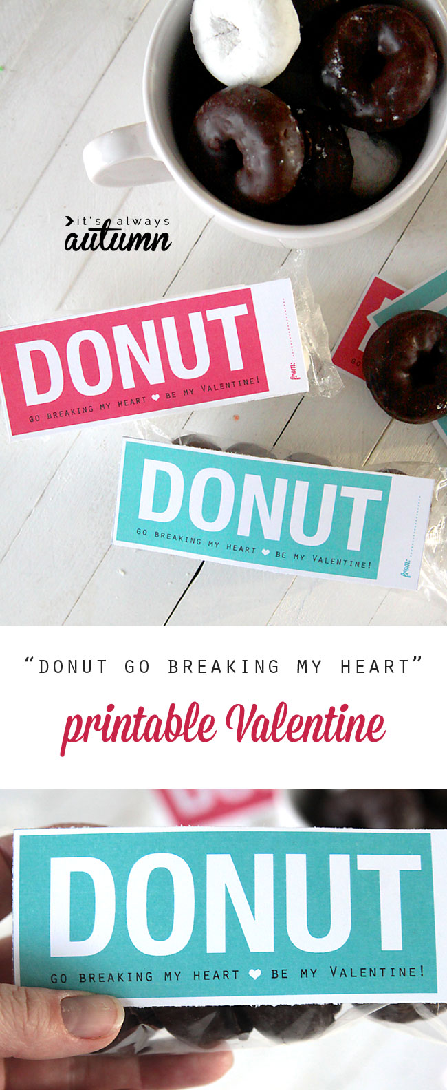 """donut go breaking my heart"" free printable Valentine's day card. fun DIY Valentine for classroom friends!"