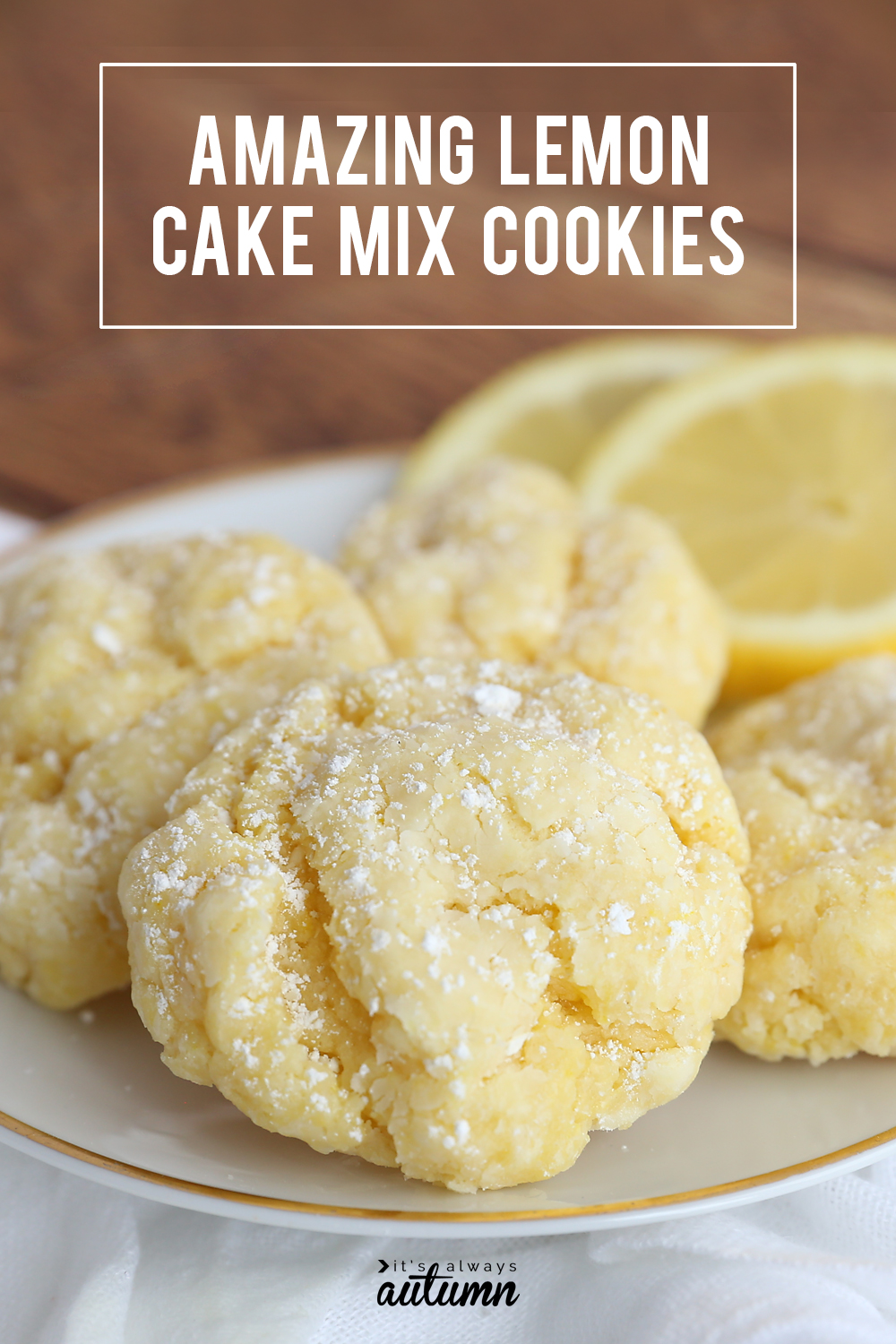 These lemon cookies taste like heaven! They're super soft and super easy to make with just 5 ingredients. Lemon cake mix cookies.