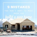 9 mistakes you don't want to make when you're building a new home!