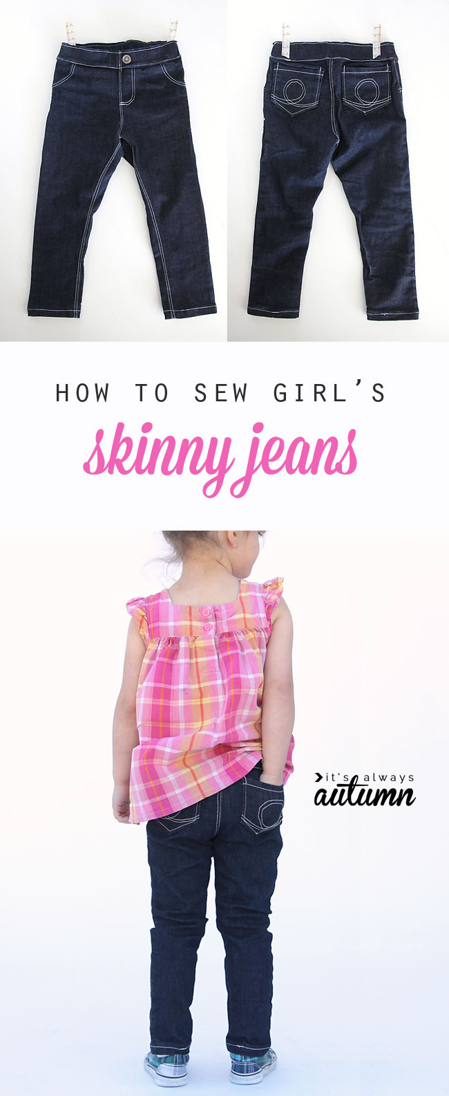 Easy to follow sewing tutorial teaches you how to make skinny jeans for a little girl using any leggings tutorial.