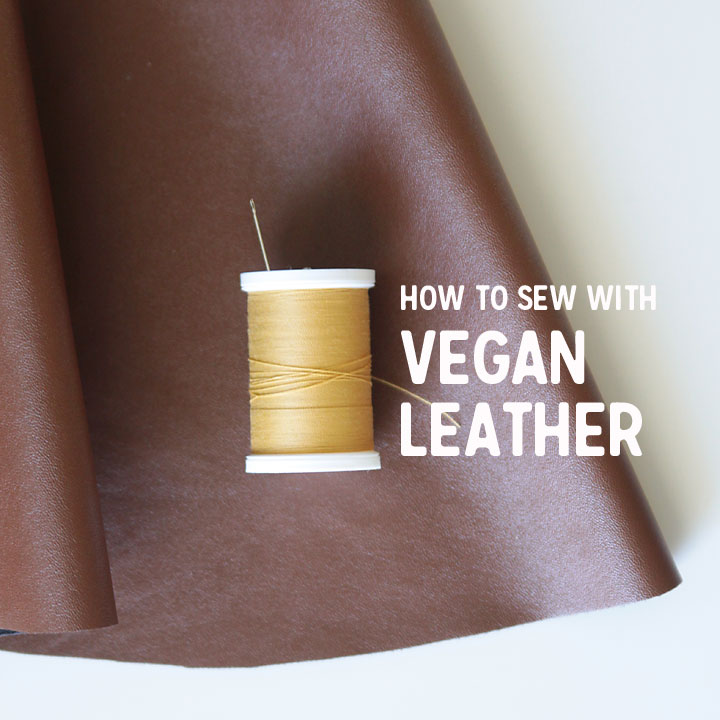 how to sew with vegan (faux) leather & a giveaway!