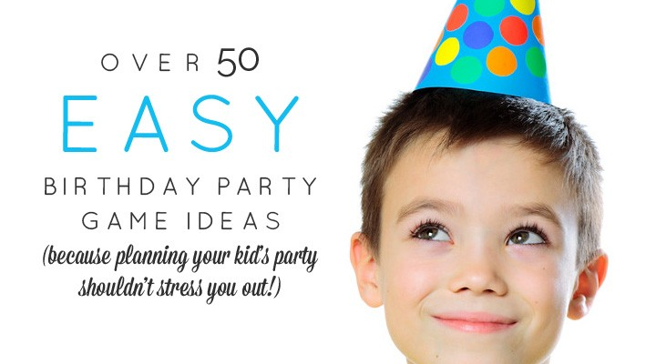 50+ easy birthday party games for no-stress party planning