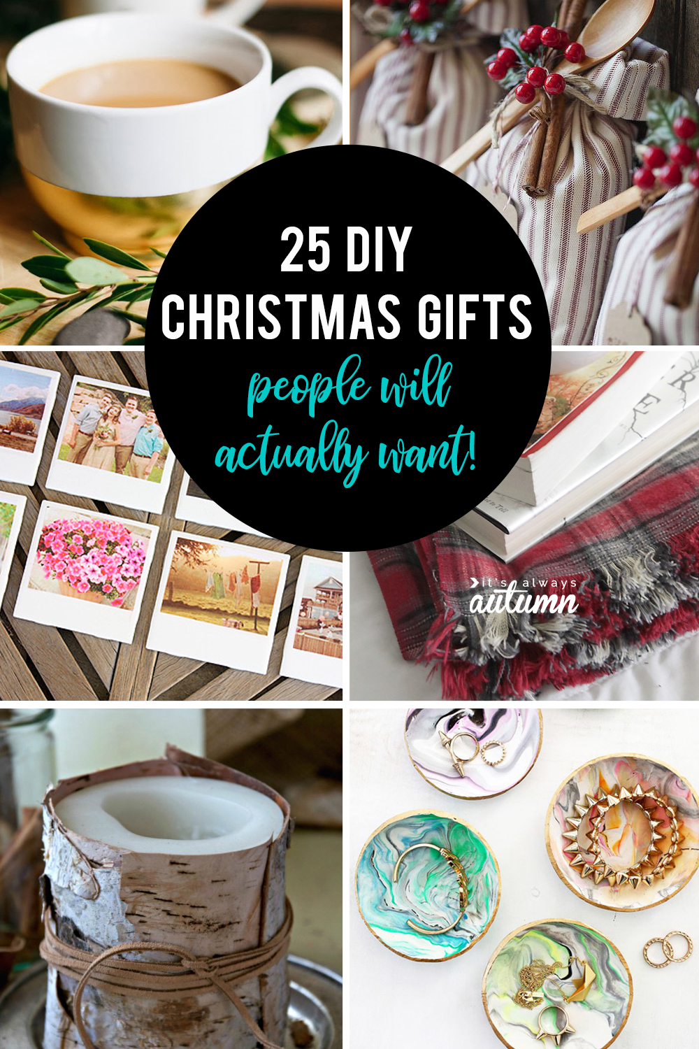25 amazing DIY gifts people will actually want! - It's ...Handmade Christmas Gifts