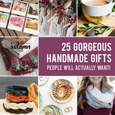 25 amazing DIY gifts people will actually want!