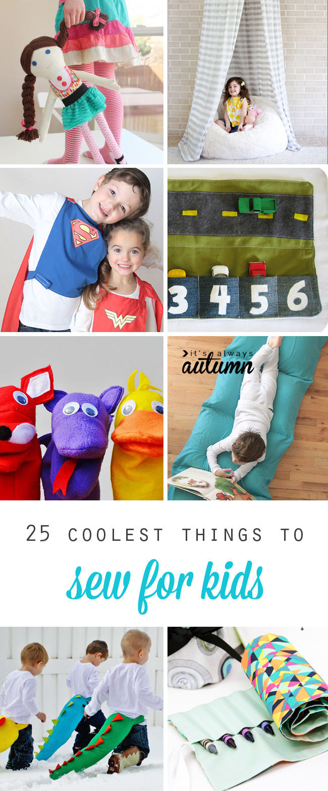 25 coolest things to sew for kids {DIY gift ideas!} - It's ...
