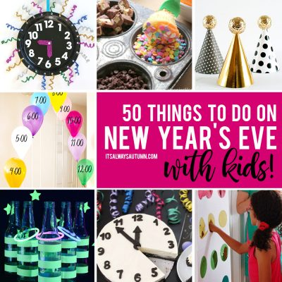 50 best ideas for celebrating New Year's Eve with kids