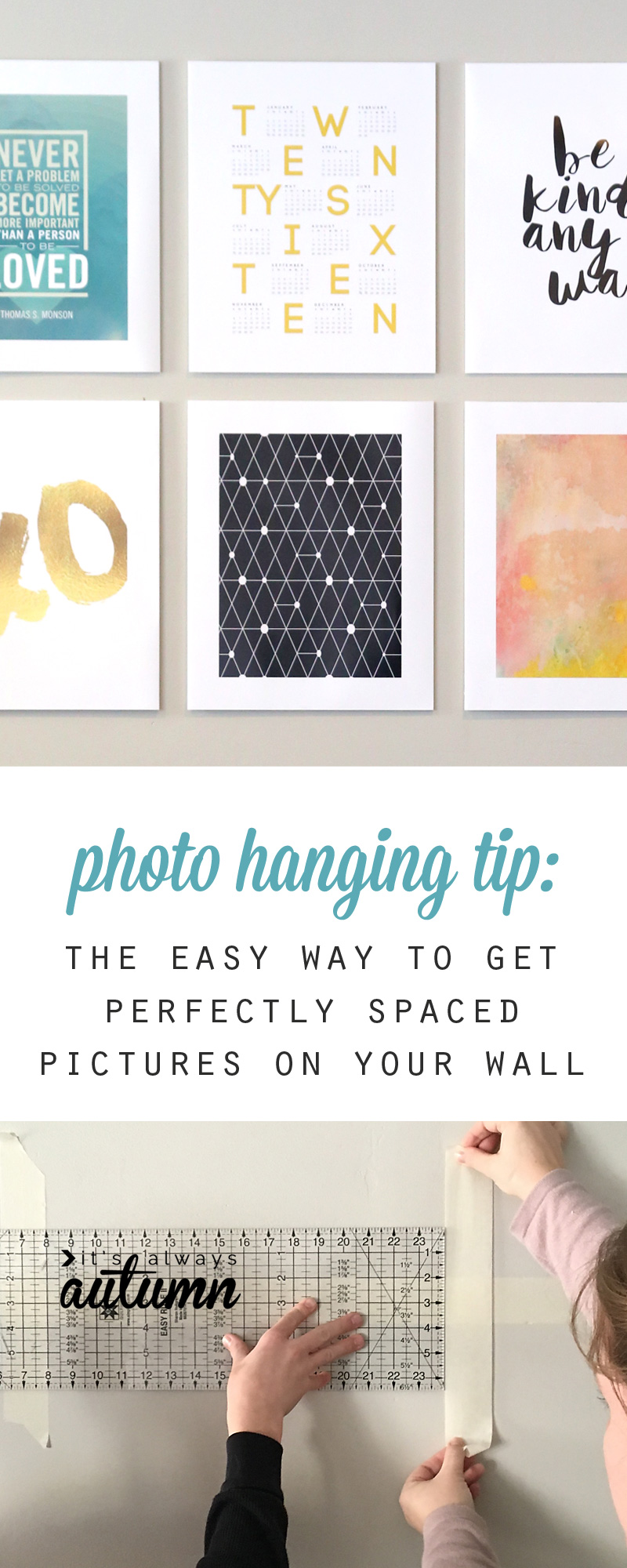 Use this easy tip to space pictures on your wall perfectly! No more hammering in a bunch of nails trying to get things straight!