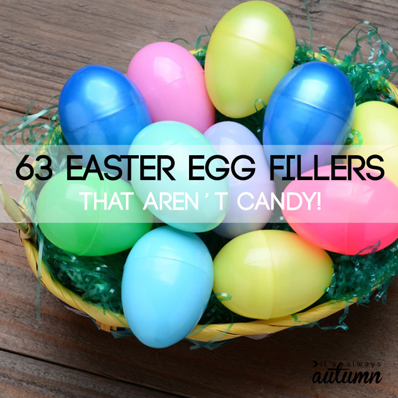 63 Easter egg fillers that aren't candy. So many good ideas for what to put in Easter eggs instead of candy. (All with links for easy ordering!)