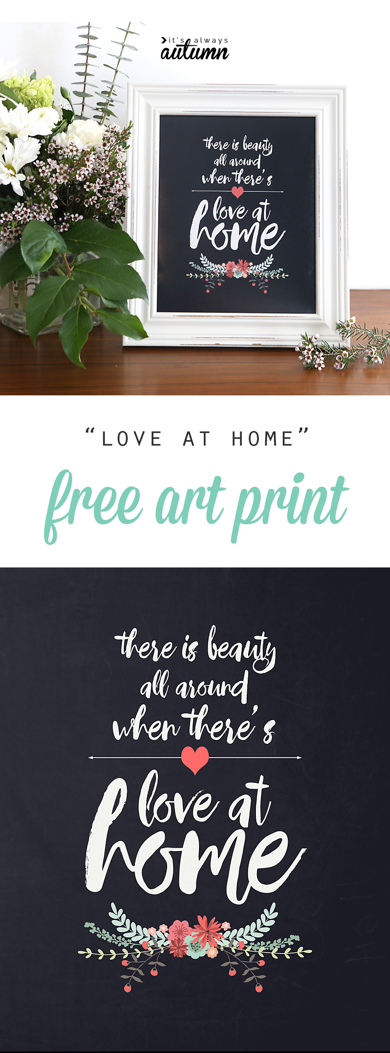 Lovely free art print of this quote: there is beauty all around when there's love at home. Free LDS quote printable, perfect for home decor or as a gift.