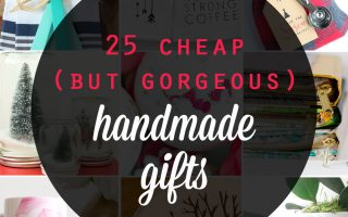 25 cheap {but gorgeous!} DIY gift ideas