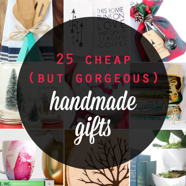 Great list of gorgeous handmade gifts that are cheap and easy to make! Inexpensive DIY holiday and Christmas gift ideas - most are around $5!