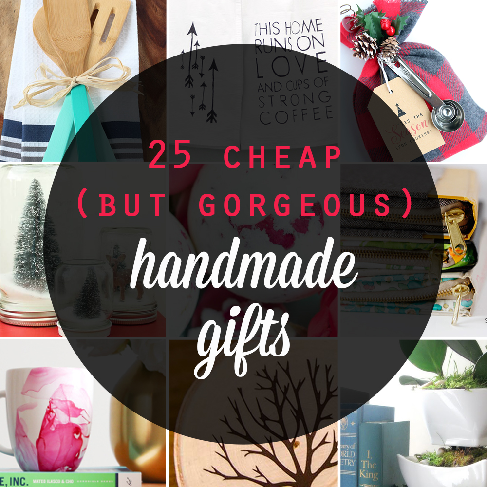great list of gorgeous handmade gifts that are cheap and easy to make inexpensive diy