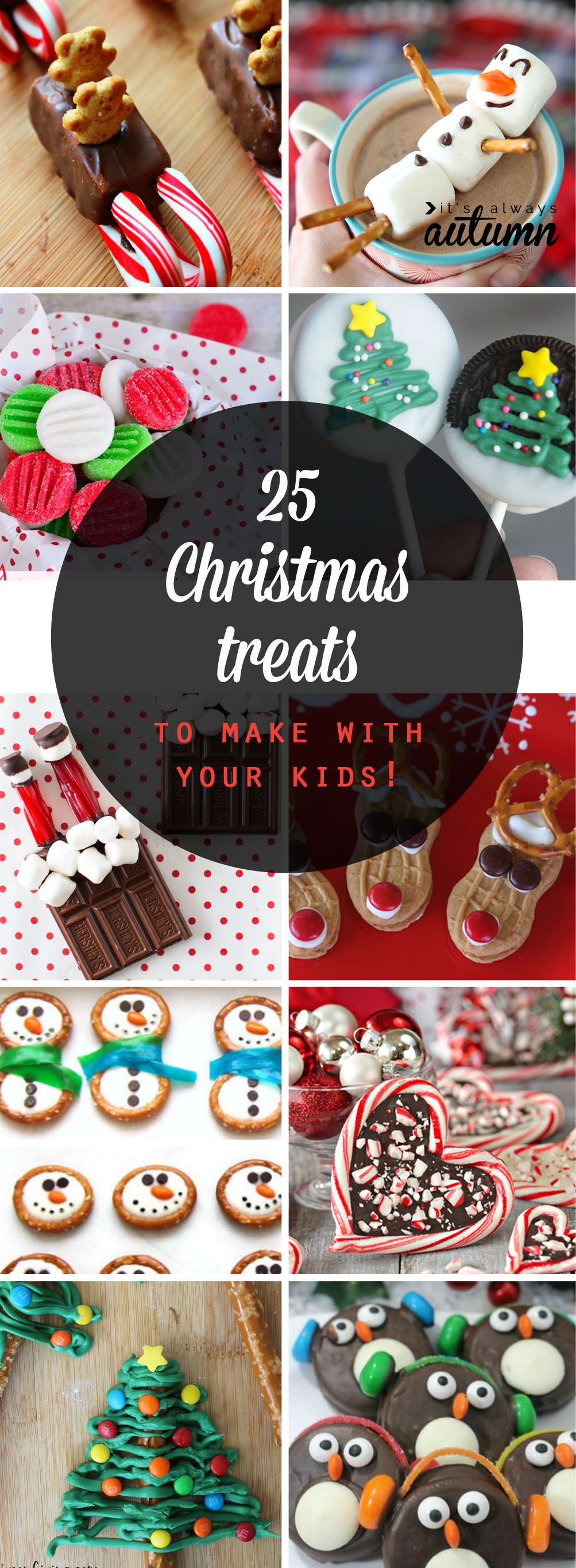 Easy Christmas Treats.25 Adorable Christmas Treats To Make With Your Kids It S