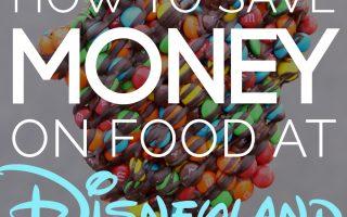 best hacks for saving money on food at Disneyland