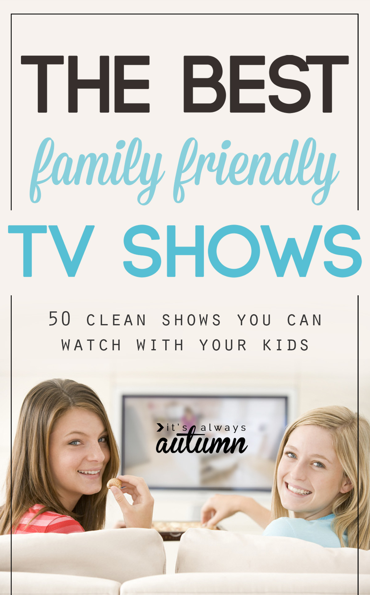 50 Family Tv Shows You Can Watch With Your Kids It S Always Autumn
