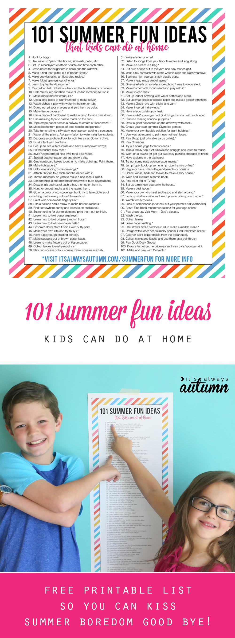101 summer fun ideas for kids! These are easy, cheap, summer games, crafts and activities that kids can do at home. Good-bye summer boredom!