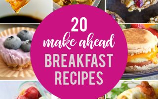 20 make ahead breakfasts for busy school mornings