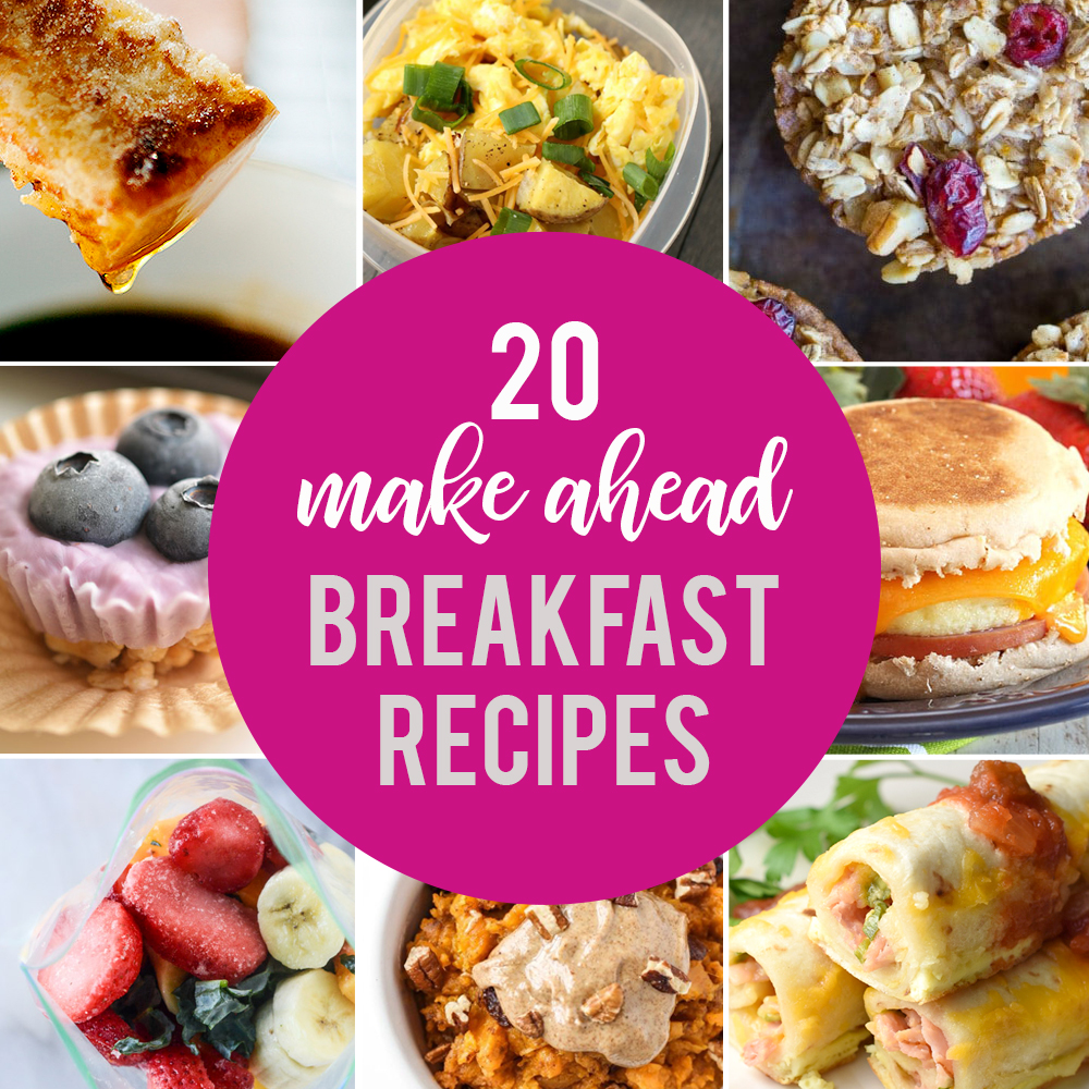 20 Make Ahead Breakfasts For Busy School Mornings It S