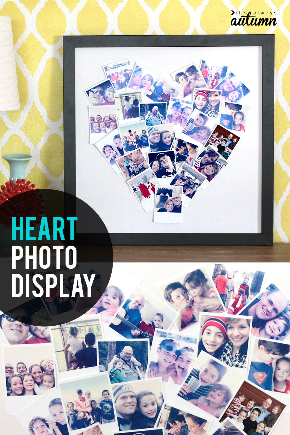 Get some of those photos off your phone and on your wall with this adorable heart shaped photo collage.