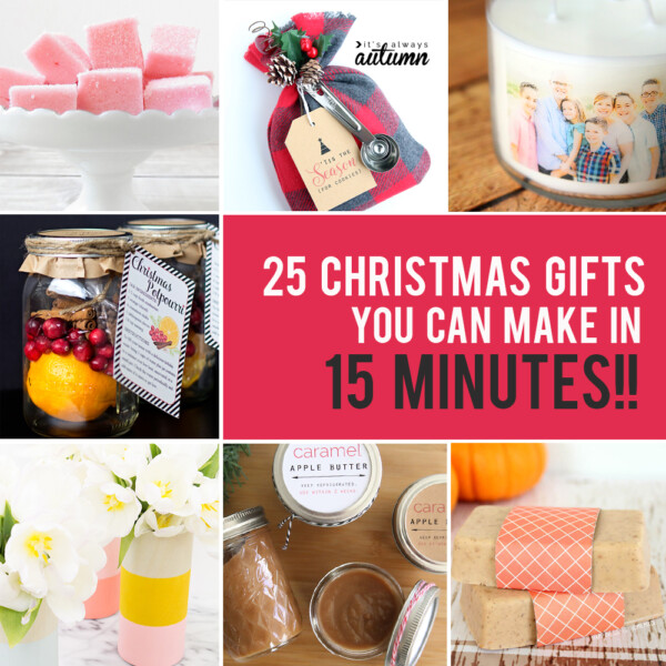 Collage of Christmas gifts you can make in 15 minutes